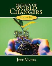 Secrets of World Changers Student Text: How to Achieve Lasting Influence as a Le