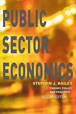 Public Sector Economics: Theory, Policy and Practice by Bailey, S. J.