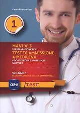 MANUALE DI PREPARAZIONE PER I TEST DI AMMISSIONE MEDICINA VLN. 1 CEPU CESD 2013