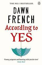 According to Yes by Dawn French Paperback BRAND NEW BESTSELLER
