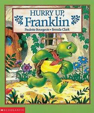Hurry Up, Franklin, Paulette Bourgeois, Good Book