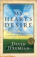 (New) My Heart's Desire : Living Every Moment in the Wonder of Worship