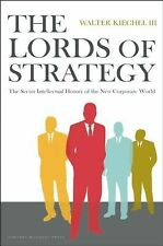 The Lords of Strategy: The Secret Intellectual History of the New Corporate Worl