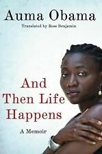 And Then Life Happens A memoir By Auma Obama 2012 Hardcover Book Used