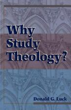 Why Study Theology? by Donald G. Luck (1999, Paperback)