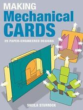 Making Mechanical Cards : 25 Paper-Engineered Designs by Sheila Sturrock...