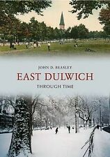 East Dulwich Through Time by John D. Beasley (Paperback, 2009)