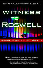 Witness to Roswell: Unmasking the 60 Year Cover Up,Donald R. Schmitt, Thomas Car