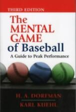 The Mental Game of Baseball: A Guide to Peak Performance by H.A. Dorfman