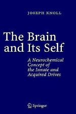 Brain and Its Self : A Neurochemical Concept of the Innate and Acquired...