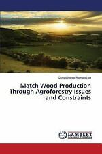 Match Wood Production Through Agroforestry Issues and Constraints by...