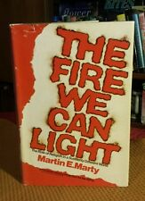 The Fire We Can Light : The Role of Religion in a Suddenly Different World 1973