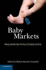 Baby Markets: Money and the New Politics of Creating Families-ExLibrary