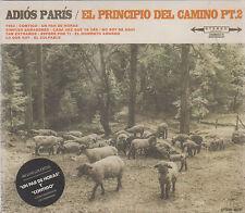 CD - Adios Paris NEW El Principio Del Camino Pt. 2 FAST SHIPPING !