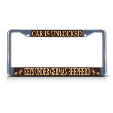 CAR IS UNLOCKED KEYS UNDER GERMAN SHEPHERD DOG Metal License Plate Frame Tag