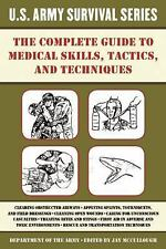 US Army Survival: The Complete Guide to Medical Skills, Tactics, and...