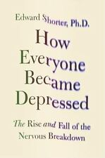 How Everyone Became Depressed: The Rise and Fall of the Nervous Breakd-ExLibrary