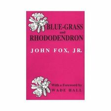 Blue-grass and Rhododendron: Out-doors in Old Kentucky, Fox Jr., John, 081310820