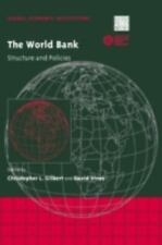 Global Economic Institutions: The World Bank : Structure and Policies 3...