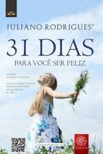31 Dias para Você Ser Feliz by Juliano Rodrigues' (2014, Paperback)