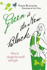 Green Is the New Black: How to Change the World with Style,GOOD Book