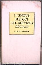 I CINQUE METODI DEL SERVIZIO SOCIALE Felix Biestek Edizioni Malipiero Sociologia