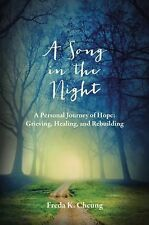 A Song in the Night : A Personal Journey of Hope: Grieving, Healing and...
