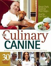 The Culinary Canine: Great Chefs Cook for Their Dogs - And So Can You! - Levy Fe
