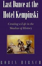 Last Dance at the Hotel Kempinski: Creating a Life in the Shadow of History, Hir