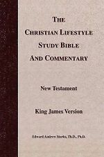 The Christian Lifestyle Study Bible and Commentary by Edward Andrew Th. D....
