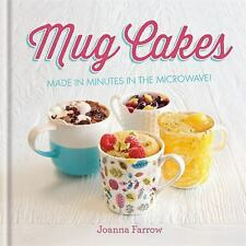 Mug Cakes: Made in minutes in the microwave!, Farrow, Joanna