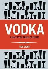 Vodka: A Toast to the Purest of Spirits, Broom, Dave, New Book