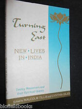 Turning East: New Lives in India - Twenty Westerners and Their Spiritual Quests