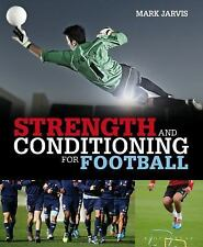 Strength and Conditioning for Football by Mark Jarvis (2015, Paperback)