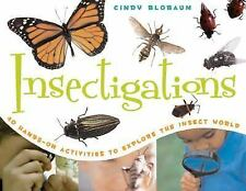 Insectigations: 40 Hands-on Activities to Explore the Insect World (Yo-ExLibrary