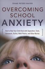 Overcoming School Anxiety: How to Help Your Child Deal with Separation-ExLibrary