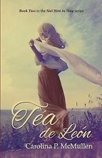 Not Here to Stay Ser.: Tea de Leon : Book 2 of the Not Here to Stay Series by...