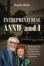 Entrepreneurial Annie and I : How My Wife and I Put a Little Spare Time, a...