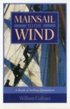 Mainsail to the Wind: A Book of Sailing Quotations