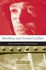 Bioethics and Armed Conflict: Moral Dilemmas of Medicine and War (Basi-ExLibrary
