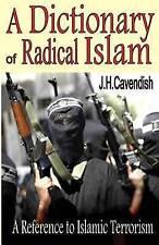 Un Diccionario de islam radical: un libro de referencia del terrorismo islámico por el Sr..