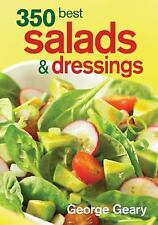 350 Best Salads and Dressings, Sauces, Salsa & Garnishes, Salads, George Geary,