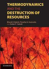 Thermodynamics and the Destruction of Resources (2014, Paperback)