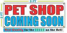PET SHOP COMING SOON Banner Sign NEW Larger Size Best Quality for the $$$