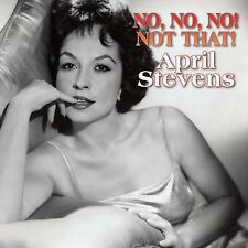 APRIL STEVENS - NO,NO,NO! NOT THAT!  CD  23 TRACKS MODERN JAZZ  NEU