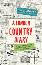 A London Country Diary: Mundane Happenings from the Secret Streets - New Book