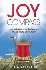 Joy Compass: How To Make Your Retirement The Treasure Of Your Life by Valentine