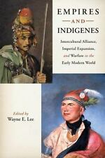 Empires and Indigenes: Intercultural Alliance, Imperial Expansion, and Warfare