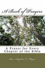 A Book of Prayers: A Prayer for Every Chapter of the Bible by Rev Stephen C...