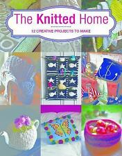 The Knitted Home : 12 Contemporary Projects to Make by Sian Brown (2016,...